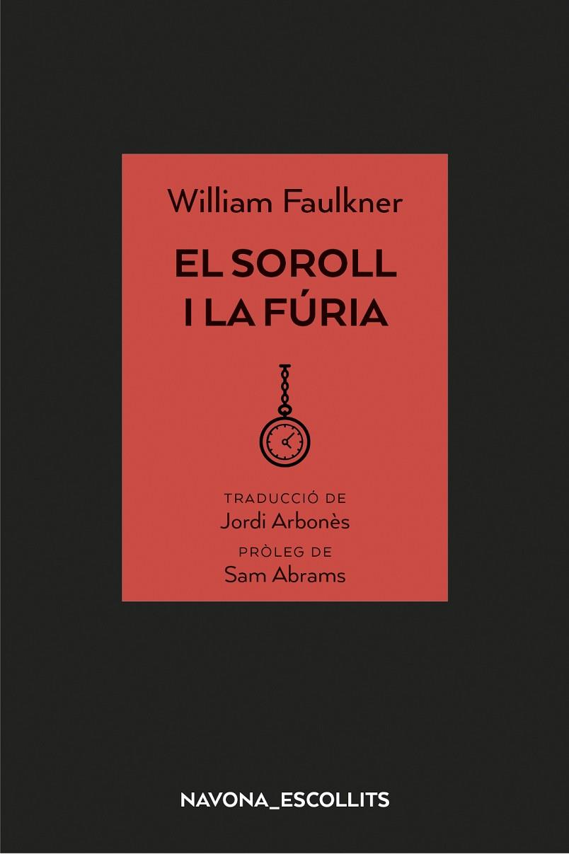 EL SOROLL I LA FÚRIA | 9788417181758 | FAULKNER, WILLIAM