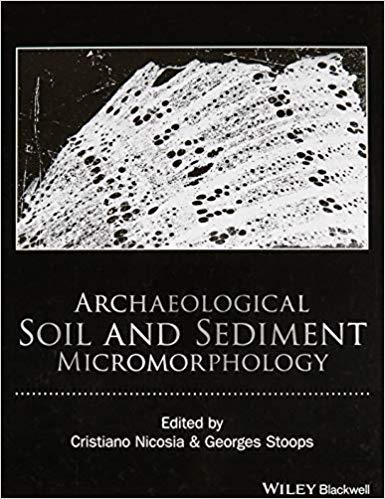 ARCHAEOLOGICAL SOIL AND SEDIMENT MICROMORPHOLOGY | 9781118941058 | DIVERSOS