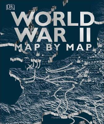WORLD WAR II MAP BY MAP | 9780241358719 | SNOW, PETER