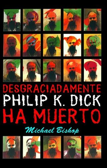 DESGRACIADAMENTE PHILIP K. DICK | 9788498004410 | BISHOP