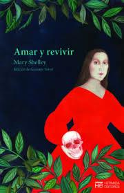 AMAR Y REVIVIR | 9788412123586 | SHELLEY, MARY